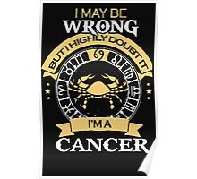 I Maybe Wrong - But I'm a Cancer  Poster