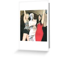 Paris Hilton, Kim Kardashian and Venus de Milo Greeting Card