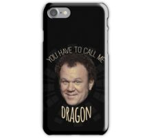 You Have To Call Me Dragon iPhone Case/Skin