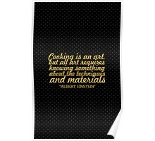 "Cooking is an art... ""Albert Einstein"" Inspirational Quote Poster"