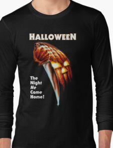 HALLOWEEN - The Night He Came Home! Long Sleeve T-Shirt