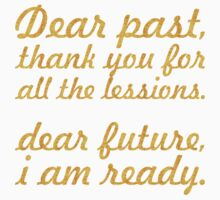 Dear past... Inspirational Quote One Piece - Short Sleeve