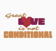Great Love Is Not Conditional by Starfor52