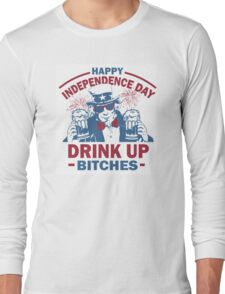 4th of July Tank Top - Drink Up Bitches Long Sleeve T-Shirt