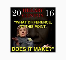 HILLARY WHAT DIFFERENCE Unisex T-Shirt