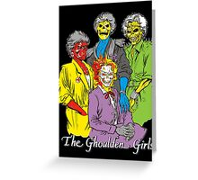 The Ghoulden Girls Greeting Card