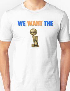 We want the championship Unisex T-Shirt