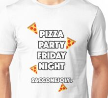 Pizza Party Friday Night Saccone Jolys Unisex T-Shirt