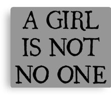 A Girl Is Not No One Canvas Print