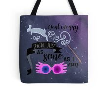 You're just as sane as I am  Tote Bag