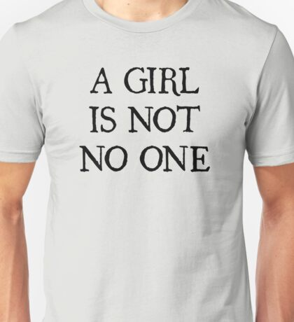 A Girl Is Not No One Unisex T-Shirt