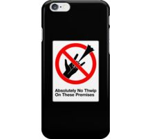 Absolutely No Thwip iPhone Case/Skin