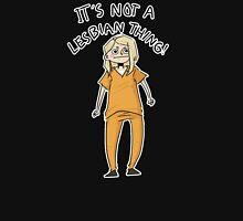 It's Not A Lesbian Thing Unisex T-Shirt