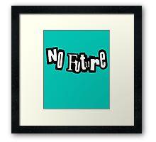 NO FUTURE Framed Print