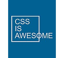 CSS Is Awesome Funny Quote Photographic Print