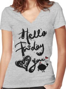 Hello Friday Love you Women's Fitted V-Neck T-Shirt