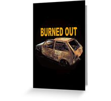 Burned out Greeting Card