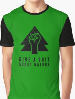 Give A Shit About Nature Graphic T-Shirt