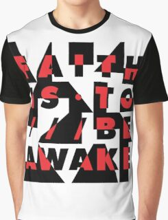 faith is to be awake Graphic T-Shirt