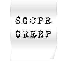 SCOPE CREEP PROJECT MANAGEMENT SPOOF SHIRT POSTER STICKER Poster