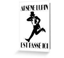 Arsène Lupin est passé ici Greeting Card
