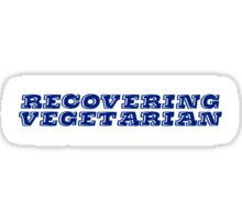 Recovering vegetarian  Sticker