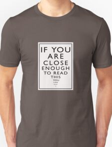 If You Are Close Enough To Read This You Can Blow Me Unisex T-Shirt