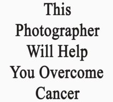 This Photographer Will Help You Overcome Cancer  by supernova23