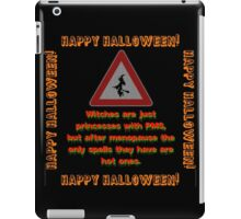 Witches Are Just Princesses With PMS iPad Case/Skin