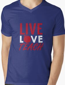 Live Love Teach Mens V-Neck T-Shirt