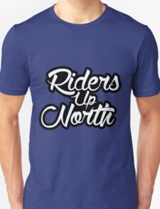 Riders Up North Unisex T-Shirt
