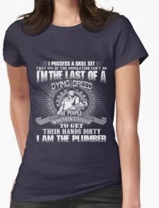 I AM THE PLUMBER Womens Fitted T-Shirt
