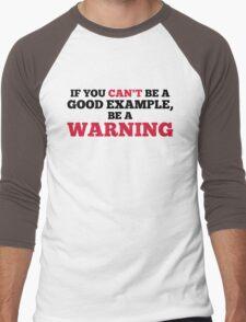 Good Example Funny Quote Men's Baseball ¾ T-Shirt