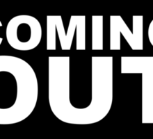 coming out Sticker
