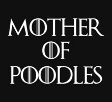 Mother of Poodles (white text) by CellDivisionLab