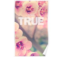 Stay True (Floral) Poster