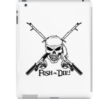 Fish Or Die Funny iPad Case/Skin