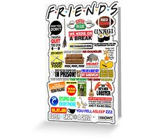 Friends TV Sayings Greeting Card