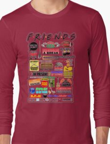 Friends TV Sayings Long Sleeve T-Shirt