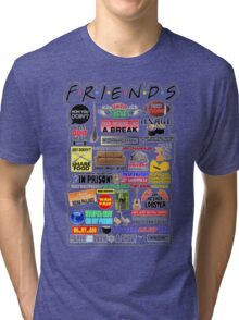 Friends TV Sayings Tri-blend T-Shirt