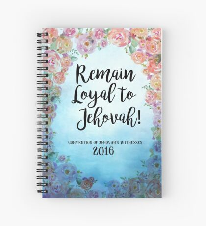 Remain Loyal to Jehovah! 2016 Convention of Jehovah's Witnesses (in Floral Blue) Spiral Notebook