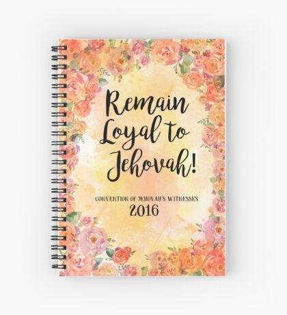 Remain Loyal to Jehovah! 2016 Convention of Jehovah's Witnesses (in Floral Orange) Spiral Notebook
