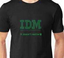 IDM - it doesn't matter Unisex T-Shirt