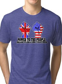 POWER TO THE PEOPLE - SMASH GLOBALISM TOGETHER Tri-blend T-Shirt