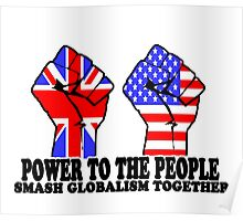 POWER TO THE PEOPLE - SMASH GLOBALISM TOGETHER Poster