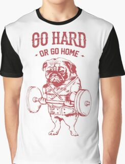 Go hard or go Home Graphic T-Shirt