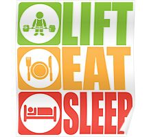 LIFT, EAT, SLEEP Poster