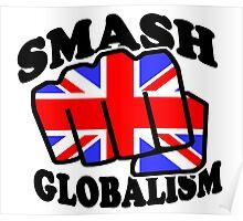 SMASH GLOBALISM - UK  Poster