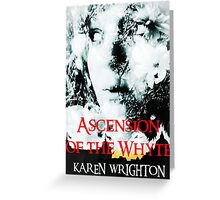 Ascension of the Whyte  Greeting Card