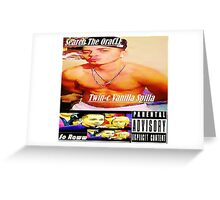 TWIN-C VANILLA SPILLA, SO RAWW RAP THRILLA!, Greeting Card